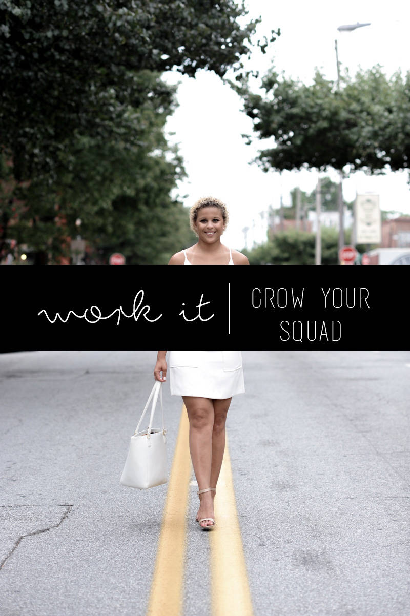 Work It | Grow Your #Squad