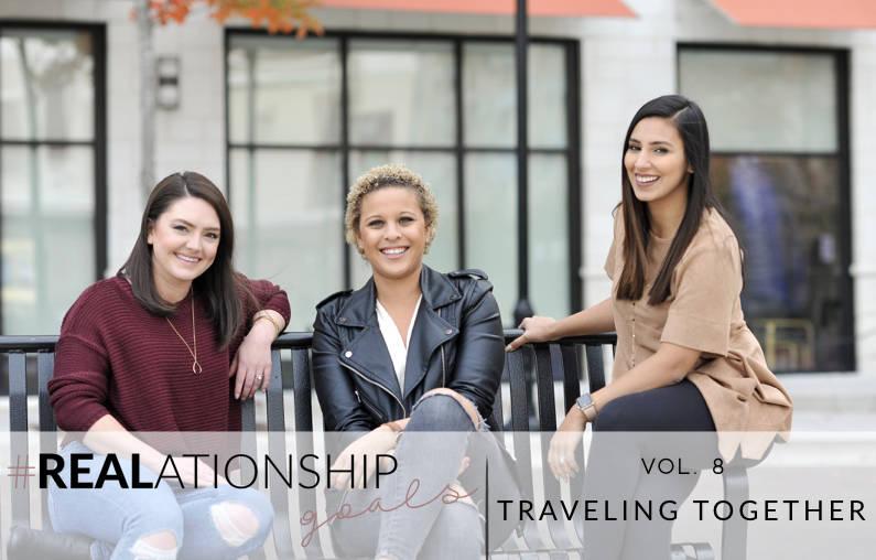#REALationshipGoals | Traveling Together