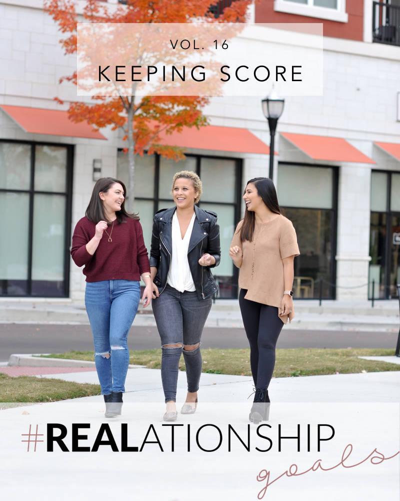 #REALationshipGoals: Keeping Score